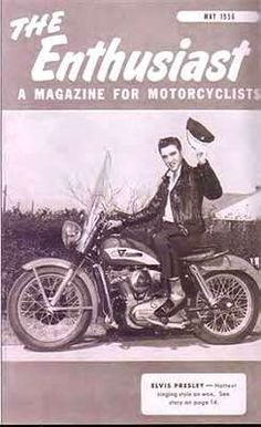 May 1956 cover of The Enthusiast, a Harley-Davidson publication Photo © Harley-Davidson The K series were introduced in 1952 with a side valve 45 cubic inch motor. The 56 Model KH was a Vintage Motorcycles, Harley Davidson Motorcycles, Hot Stories, Young Elvis, Elvis Presley Photos, Graceland, Road King, Rockabilly, Vintage Photos