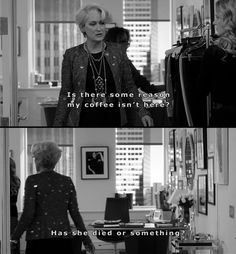 A little bit obsessed with quotes from The Devil Wears Prada...heh.
