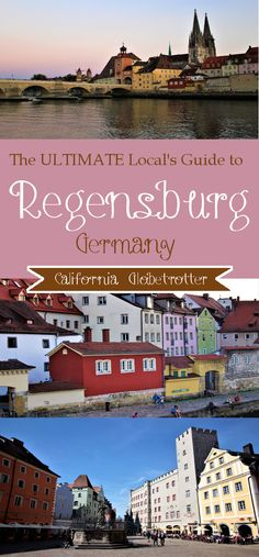 Regensburg, Bavaria, Germany: The ULTIMATE Guide by a Local - California Globetrotter