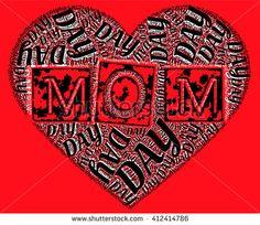 Heart MOM For your work http://shutterstock.com/g/Feryalsurel MOTHER'S day