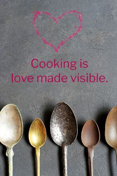Cooking is love made visible. #quotes #cooking #valentinesday