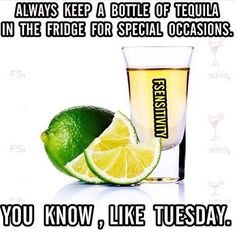 It's Tequila Tuesday!