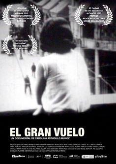 El gran vuelo (2014),  Carolina Astudillo Muñoz. Documentary.