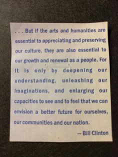 Bill Clinton quote on arts and humanities