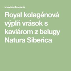 Royal kolagénová výplň vrások s kaviárom z belugy Natura Siberica