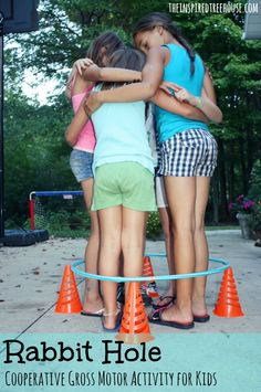 How many can fit into a rabbit hole? Balance a hula hoop on cones. Then carefully step into the hoop, 1 foot from each person at a time. How about the next foot? All in? Rotate, jump, etc. Now jump out, in, etc... Group fun!