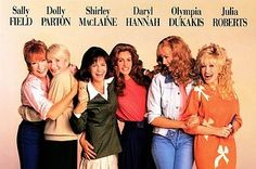 "22 Reasons ""Steel Magnolias"" Is One Of The Greatest Films Ever Made"