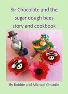 """Read """"Sir Chocolate and the Sugar Dough Bees Story and Cookbook"""" by Robbie Cheadle available from Rakuten Kobo. A greedy snail damages the flower fields and the fondant bees are in danger of starving. Join Sir Chocolate on an advent. Fondant Bee, Black Fondant, Powdered Food Coloring, Sugar Dough, Yellow Foods, Choux Pastry, Rainbow Cupcakes, Baking Tins, Making 10"""