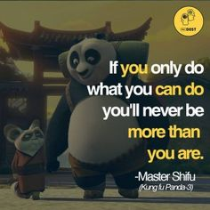 Break out of your comfort zone. (From my all time favourite: KUNG FU PANDA😊) Pixar Quotes, Cartoon Quotes, Disney Quotes, Movie Quotes, Genius Quotes, Amazing Quotes, Kung Fu Panda Quotes, Wisdom Quotes, Life Quotes