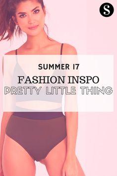 SUMMER 17 FASHION INSPO: PRETTY LITTLE THING