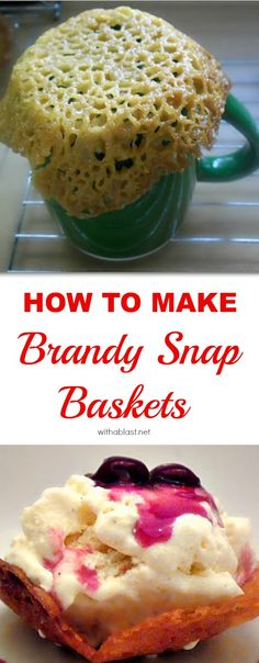 Easy to make Brandy Snap Baskets for ice-cream, puddings & mousse Mousse, Cookie Recipes, Dessert Recipes, Yummy Recipes, Recipies, Brandy Snaps, Delicious Desserts, Yummy Food, Perfect Cookie