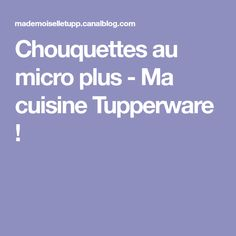 Chouquettes au micro plus - Ma cuisine Tupperware !