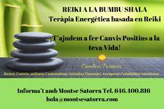 REIKI A LA BUMBU SHALA Teràpia Energètica basada en Reiki ¡T'ajudem a fer Canvis Positius a la teva Vida! Reduir l'estrés, millorar l'autoestima, treballar l'insomni, recuperar l'estabilitat emocional…  Informa't amb Montse Satorra Tel. 646.400.816 hola@montsesatorra.com  #cambiospositivos #montsesatorra #reiki #terapia