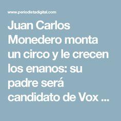 Juan Carlos Monedero monta un circo y le crecen los enanos: su padre será candidato de Vox al Congreso de los Diputados :: Política :: Partidos Políticos :: Periodista Digital