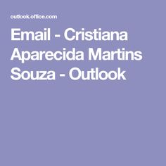 Email - Cristiana Aparecida Martins Souza - Outlook