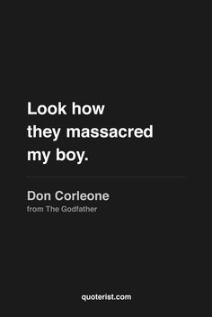 """""""Look how they massacred my boy."""" - Don Corleone from #TheGodfather. #moviequotes #movies"""