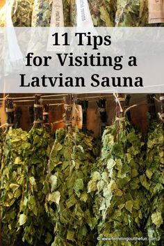 11 tips for visiting a traditional Latvian sauna, including what to do with that birch branch!