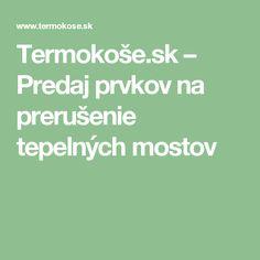 Termokoše.sk – Predaj prvkov na prerušenie tepelných mostov