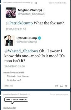 Yes, Patrick. The fox says Moo.