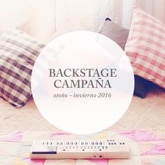 ::Backstage Campaña :: Otoño - Invierno 2016 [ Inspiracion Musical ] Lucia Tacchetti ♫♪...