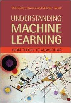 "Read ""Understanding Machine Learning From Theory to Algorithms"" by Shai Shalev-Shwartz available from Rakuten Kobo. Machine learning is one of the fastest growing areas of computer science, with far-reaching applications. The aim of thi. Machine Learning Book, Introduction To Machine Learning, Machine Learning Projects, Data Science, Computer Science, Science Books, Computer Coding, Engineering Science, Computer Tips"