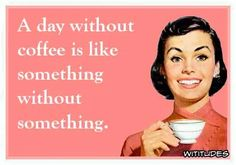day-without-coffee-like-something-wititudes