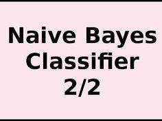 Naive Bayes Classifier 2/2 .. Naive Bayes and Numerical Attributes