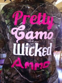 Pretty Wicked Camo shirt.