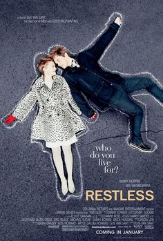 """Restless"" Definitely not a ""fantastic"" movie, but I was charmed by the characters and their romance. I don't mind the bad reviews, I liked it! I'd watch it again! ^-^"