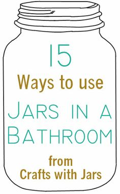 Crafts with Jars: Jars in Bathrooms