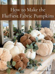 How to make fluffy stuffed pumpkins Large Pumpkin, Cute Pumpkin, Cute Crafts, Diy Crafts, Thrifty Decor Chick, Pumpkin Pillows, Fabric Scissors, Fabric Pumpkins, Cute Teddy Bears