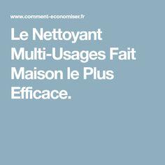 Le Nettoyant Multi-Usages Fait Maison le Plus Efficace.