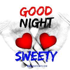 Good Night Sweety Good Night Love You, Good Night Flowers, Beautiful Good Night Images, I Love You Images, Good Night Wishes, Good Night Quotes, Good Morning Images, Wish Quotes, Love Quotes For Her