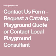 Contact Us Form  Request A Catalog Playground Quote Or Contact