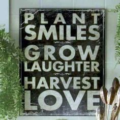 Garden wisdom: Plant Smiles Plaque from Through the Country Door® Garden Quotes, Cactus Y Suculentas, Garden Crafts, Garden Projects, Art Projects, Sign Quotes, Sign Sayings, Favor Quotes, Country Sayings
