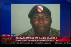 """""""El Rap De Danilo"""" Militar Compone Un Rap Dado Gracias A Danilo Medina Por Aumento De Sueldo"""