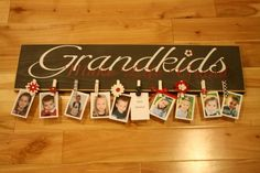 Grandkids Board: The sign is cut from 3/4 MDF measuring 9H x 24W  The Grandkids are Grand is cut out of vinyl & 10 clothes pins are decorated to hold and display the pics, xmas gift idea