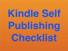 Kindle Self Publishing Checklist with Step-by-Step Instructions on How to Self Publish Your Book | TCK Publishing