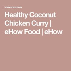 Healthy Coconut Chicken Curry | eHow Food | eHow