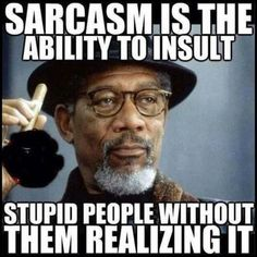 Sarcastic memes - bing images what is sarcasm, sarcasm definition, el humor What Is Sarcasm, Sarcasm Definition, Memes Humor, Jokes, Humor Quotes, Ford Memes, Ecards Humor, Funny Shit, Hilarious