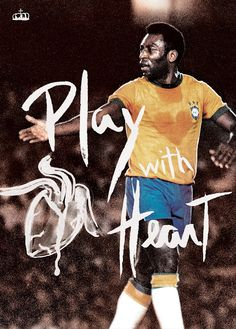 "Pelé (Brazil) - ""Play with heart"" - One of Brazil's and Soccer's/Football's greatest players to ever play the game. Football Art, World Football, Soccer Poster, Most Popular Sports, Soccer Quotes, Sport Icon, Play Soccer, Sports Figures, Pumas"