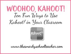 10 Fun Ways to Use Kahoot in Your Classroom