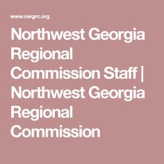 Northwest Georgia Regional Commission Staff   Northwest Georgia Regional Commission