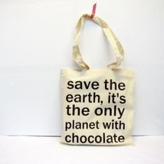 Chocolate quote bag -  reusable shopping bag. by shabnam saleem