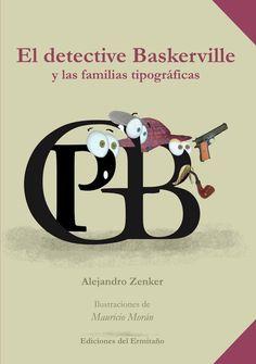 El detective Baskerville y las familias tipográficas by Solar, Servicios Editoriales, S.A. de C.V. / Ediciones del Ermitaño - issuu