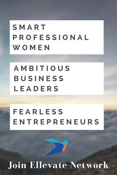 Smart professional women, ambitious business leaders, and fearless entrepreneurs = Ellevate Network. Join today to #InvestInYourself and #InvestInWomen.