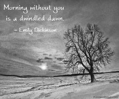 Morning without you is a dwindled dawn - Emily Dickinson - Slam Poetry, Beautiful Poetry, American Poets, Book Writer, Emily Dickinson, Syllable, Words To Describe, Poetry Quotes, Word Art