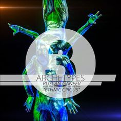 Archetypes 3 - Ethnic Circus, Ruslan Ganeev