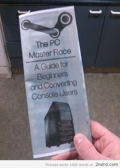 The PC Master Race - http://2nerd.com/video-games-2/pc-master-race/