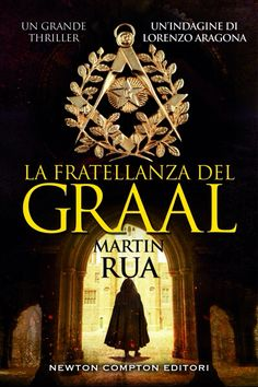 LA FRATELLANZA DEL GRAAL — un romanzo breve di Lorenzo Aragona. Solo in eBook a €1,99 THE BROTHERHOOD OF THE GRAIL (Italian only) — a new short novel featuring the antiquarian Lorenzo Aragona